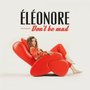 Éléonore - Don't Be Mad (Single)